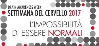 Settimana del Cervello 2017: l'impossibilità di essere normali