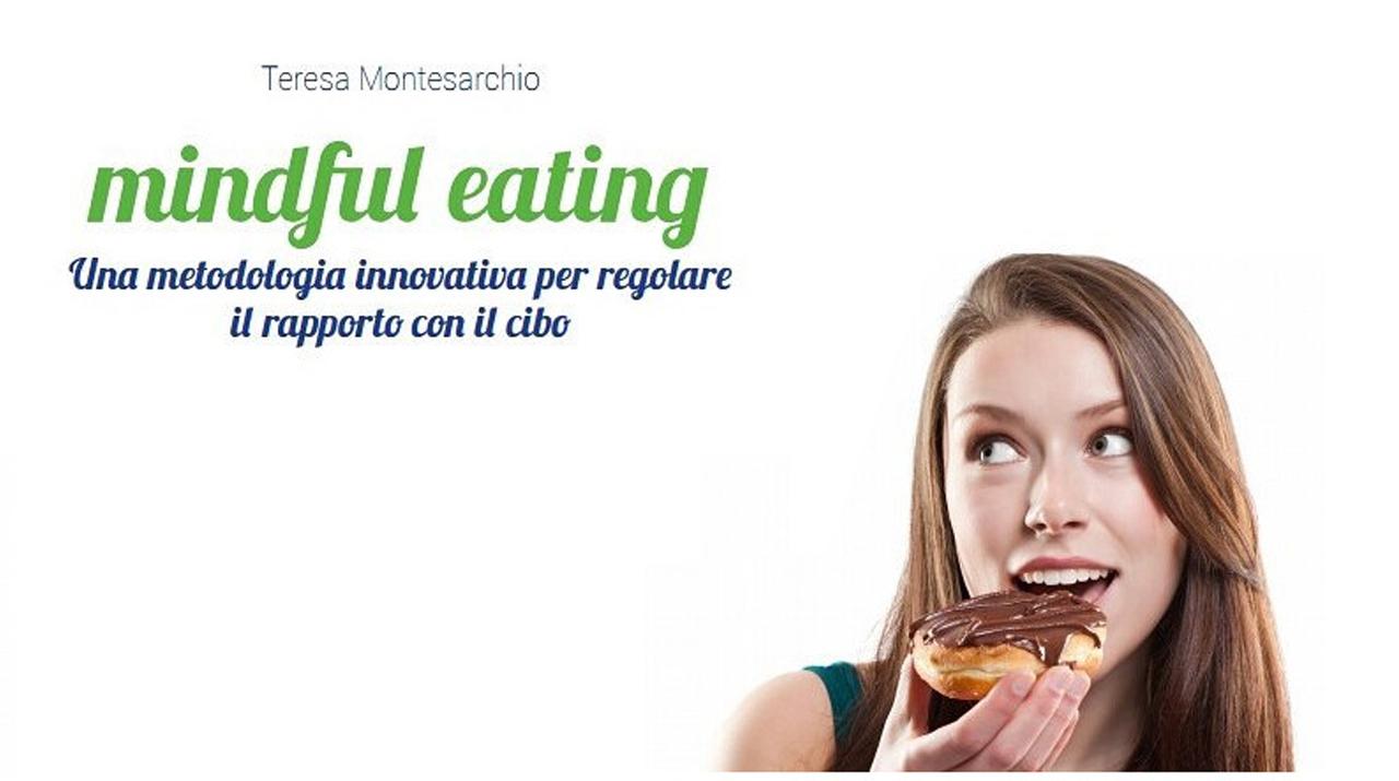 Mindful eating. Una metodologia innovativa per regolare il rapporto con il cibo